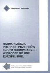 Harmonizacja polskich przepisów i norm budowl. w drodze do UE